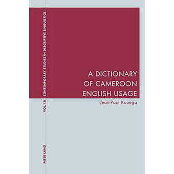 A Dictionary of Cameroon English Usage by Jean-Paul Kouega - 97830391