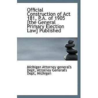 Official Construction of Act 181, P.A. of 1905 [the General Primary Election Law] Published