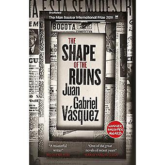 The Shape of the Ruins - Shortlisted for the Man Booker International