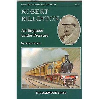 Robert Billinton - An Engineer Under Pressure by Klaus Marx - 97808536