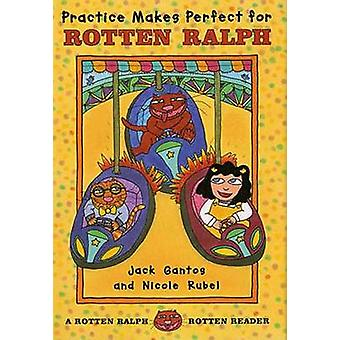 Practice Makes Perfect for Rotten Ralph - A Rotten Ralph Rotten Reader