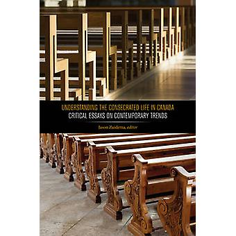 Inzicht in het gewijde leven in Canada - Kritische essays over Cont