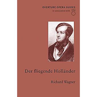 Der Der fliegende Hollander (The Flying Dutchman) by Richard Wagner -