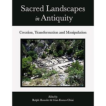 Sacred Landscapes in Antiquity by Gian Franco Chiai