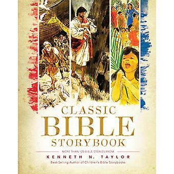 Classic Bible Storybook by Kenneth N Taylor