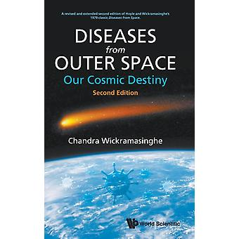 Diseases From Outer Space  Our Cosmic Destiny by Wickramasinghe & Nalin Chandra Univ Of Buckingham & Uk