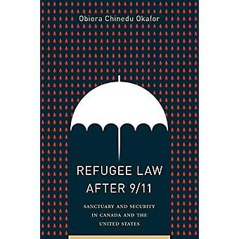 Refugee Law after 911 by Okafor & Obiora Chinedu