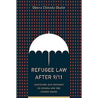 Flygtningeret efter 911 Sanctuary and Security i Canada og USA af Obiora Chinedu Okafor