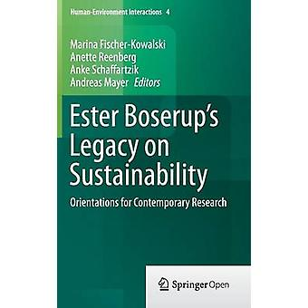 Ester Boserup's Legacy on Sustainability - Orientations for Contempora