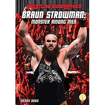 Braun Strowman: Monster Among Men (Wrestling Biographies)