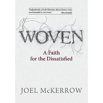 Woven - A Faith for the Dissatisfied - 2019 by Joel McKerrow - 97806475