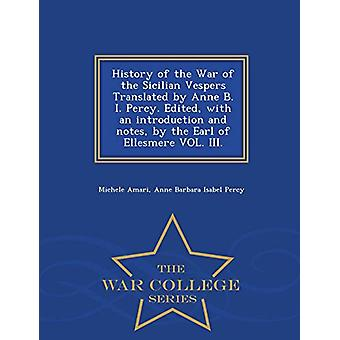 History of the War of the Sicilian Vespers Translated by Anne B. I. P