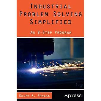 Teollinen ongelmanratkaisu yksinkertaistettu - Ralph R: n 8-vaiheinen ohjelma.