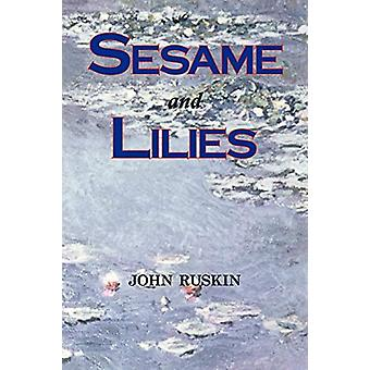 Sesame and Lilies (Lectures) by John Ruskin - 9781604501100 Book