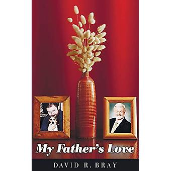 My Father's Love by David R Bray - 9781610975896 Book