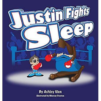 Justin Fights Sleep by Ashley Vien - 9781615993833 Book