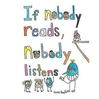 If Nobody Reads Nobody Listens by Kevin Hewitt - 9781640270107 Book