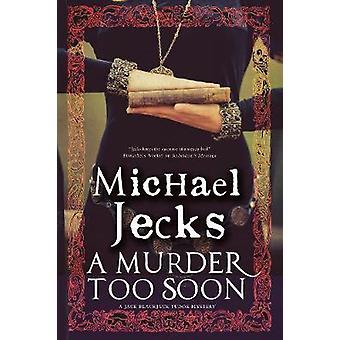 A Murder Too Soon - A Tudor Mystery by Michael Jecks - 9781780290980 B