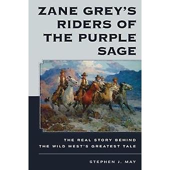 Zane Greys Riders of the Purple Sage by Stephen J. May