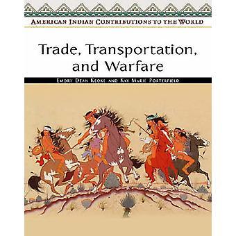 Handel transport och krigföring av Emory Dean KeokeKay Marie Porterfield