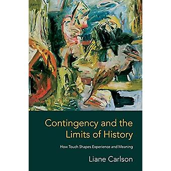 Contingency and the Limits of History door Liane Carlson