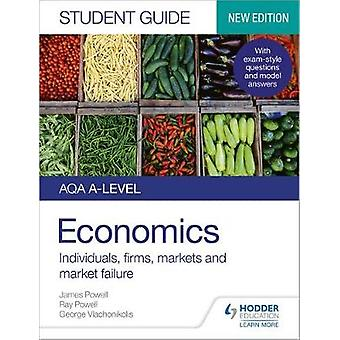 AQA Alevel Economics Student Guide 1 Individuals firms markets and market failure Student Guides