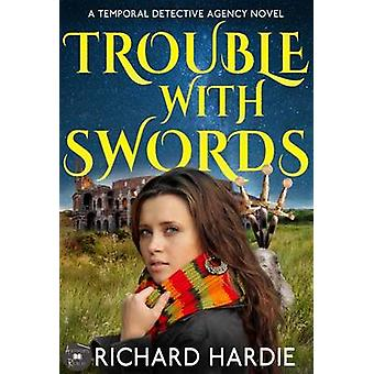 Trouble With Swords by Hardie & Richard