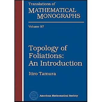 Topology of Foliations - An Introduction by Itiro Tamura - 97808218420