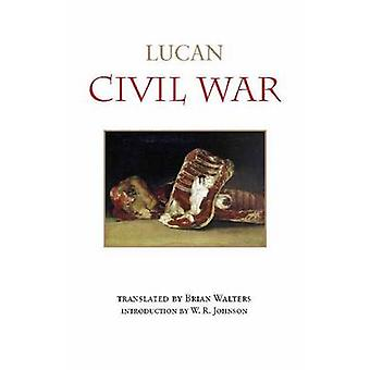 Civil War by Lucan & Introduction by Brian Walters