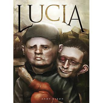 Lucia von Andy Hixon - 9780224099301 Buch