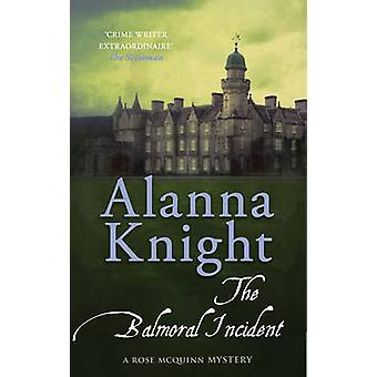 The Balmoral Incident by Alanna Knight - 9780749018481 Book