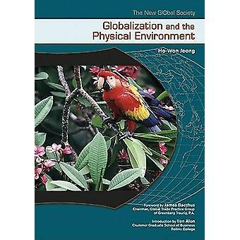 Globalization and the Physical Environment (annotated edition) by Ho-