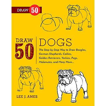 Draw 50 Dogs - The Step-by-step Way to Draw Beagles - Collies - Malamu