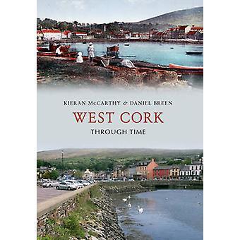 West Cork Zeitreise von Kieran McCarthy - Daniel Breen - 9781445620