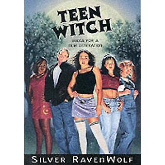 Teen Witch - Wicca pour une nouvelle génération de Silver RavenWolf - 97815671