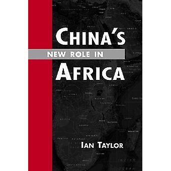 Rôle nouveau de la Chine en Afrique - 2009 par Ian Taylor - livre 9781588267368