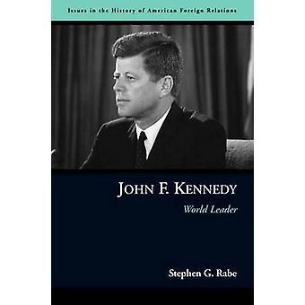 Kennedy - weltweit führender Anbieter von Stephen G. Rabe - 9781597971478 Buch