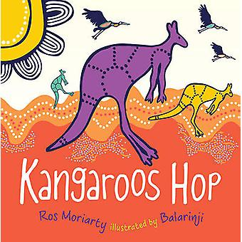 Kangaroos HOP by Ros Moriarty - 9781742379159 Book