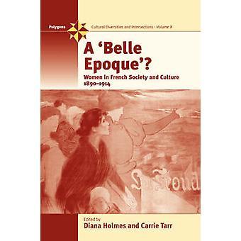 Eine Belle Epoque? -Frauen und Feminismus in der französischen Gesellschaft und Kultur 189