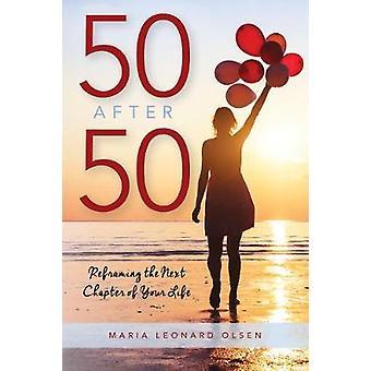 50 efter 50 - Reframing det næste kapitel i dit liv med 50 efter 50-