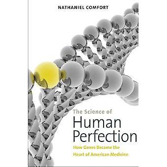 Vetenskapen om mänsklig fullkomlighet: hur gener blev hjärtat av amerikanska medicin