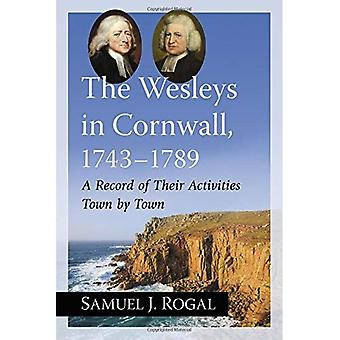 Wesleys i Cornwall, 1743-1789: Journal over deres aktiviteter by ved by