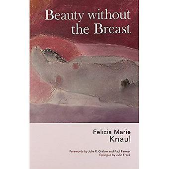 Schönheit ohne die Brust