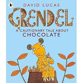 Grendel: A Cautionary Tale over chocolade