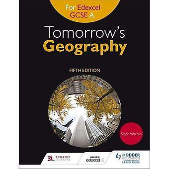 Morgen Geografie voor Edexcel GCSE (9 - 1) Een vijfde editie