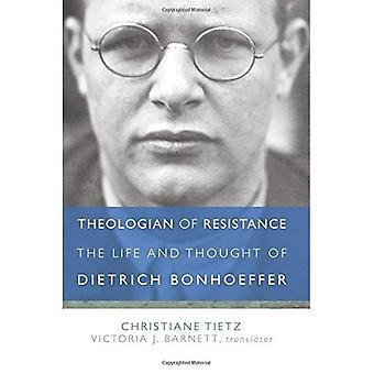 Théologien de la résistance: la vie et les pensées de Dietrich Bonhoeffer