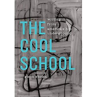 The Cool School: Writing from America's Hip Underground