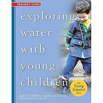 Het verkennen van Water met jonge kinderen, begeleiden Trainers