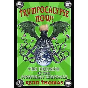 Trumpocalypse nyt!: Triumph salaliitto-spektaakkeli