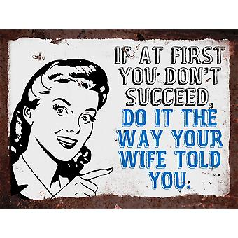 Vintage Metal Wall Sign - The way your wife told you
